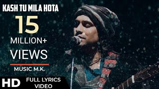 #JubinNautiyal KASH TU MILA HOTA FULL LYRICS VIDEO    JUBIN NAUTIYAL SAD SONG