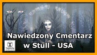 Nawiedzony Cmentarz w Stull – USA. Najbardziej nawiedzony cmentarz na świecie.