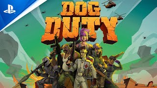 Dog Duty - Launch Trailer | PS4
