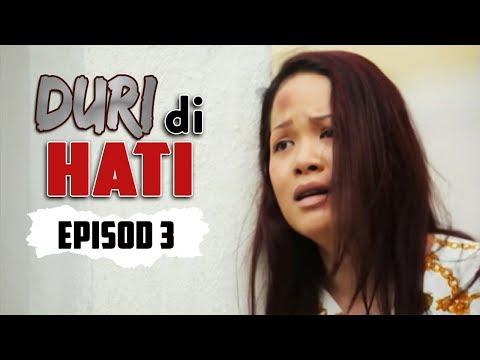 Duri Di Hati | Episod 3