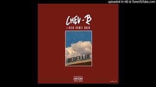 CHEU-B feat RICH HOMIE QUAN - MEDELLIN (Prod by CARTER Prod)