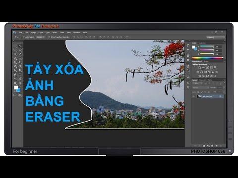 Photoshop CS6: Tẩy xóa ảnh bằng Eraser Tool.