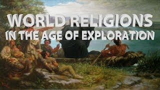 HIST 1111 - World Religions in the Age of Exploration