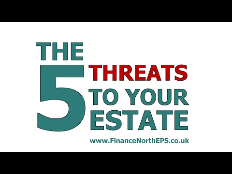 The 5 threats to your estate