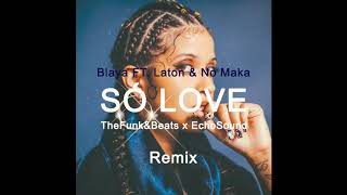BLAYA Só Love Feat. Laton & No Maka (TheFunk&Beats & EchoSound Remix)