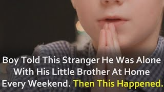 Young Boy Told This Stranger He Was Alone With His Little Brother
