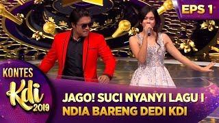 JAGO!! SUCI NYANYI LAGU INDIA BARENG DEDI KDI - KONTES KDI EPS 1 (22/7)