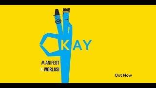M.anifest X Worlasi   Okay