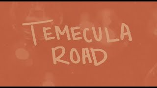 Temecula Road Everything I Love