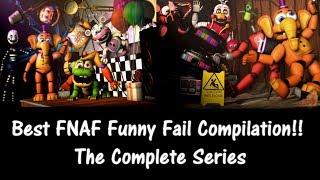 BEST FNAF FUNNY FAIL COMPILATION!! - The Complete Series [FNAF/SFM] (Season 1 ~ Season 2)