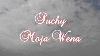 Suchy - Moja Wena