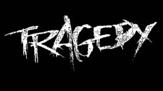 Tragedy - Revengeance (HQ)