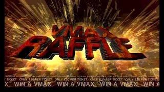 VMAX Raffle