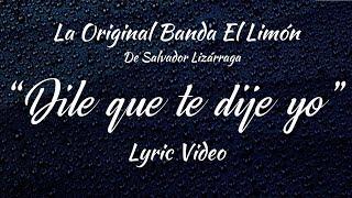 La Original Banda El Limón   Dile Que Te Dije Yo (Video De Letras)