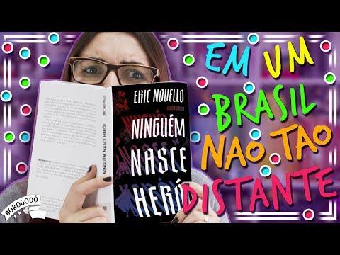 Ninguém Nasce Herói (Eric Novello) | Resenha | por Borogodó