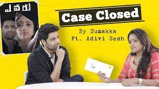Case closed || Sumakka ft. Adivi Sesh || Sumakka