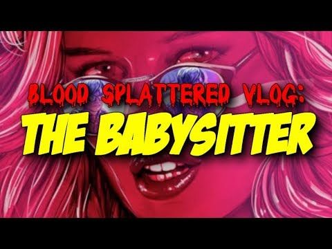 The Babysitter (2017) – Blood Splattered Vlog (Horror Movie Review)