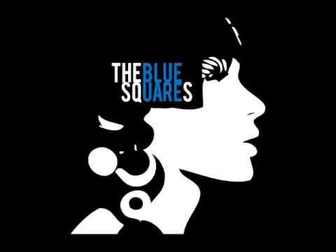 The Blue Squares - Hit Your Sails
