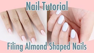 Nail Tutorial: Filing Almond Shaped Nails