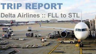 TRIP REPORT :: Delta Airlines Economy & Comfort Plus :: Ft. Lauderdale to St. Louis