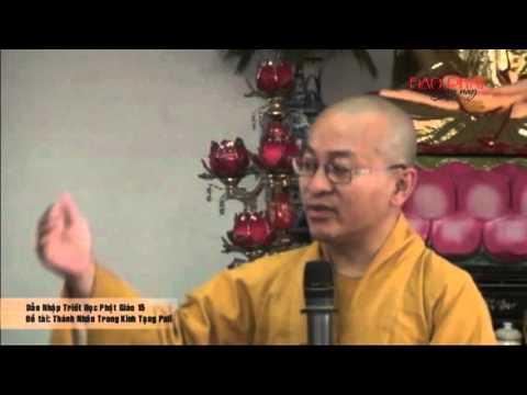 Dẫn nhập triết học Phật giáo 15: Thánh nhân trong kinh tạng Pali ( 24/04/2013)
