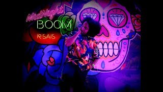 Ir-Sais - Midnight Boom video