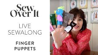 LIVE Stay Home And Sewalong: Felt Finger Puppets