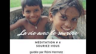 MÉDITATION LA VIE AVEC LE SOURIRE - Souriez-vous!