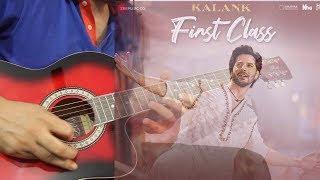 Baki Sab First Class Hai Guitar Tabs - Kalank | Arijit, Pritam