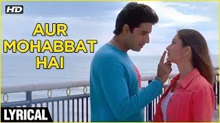 Aur Mohabbat Hai - Lyrical | Main Prem Ki Diwani Hoon | Abhishek Bachchan, Kareena Kapoor | Shaan