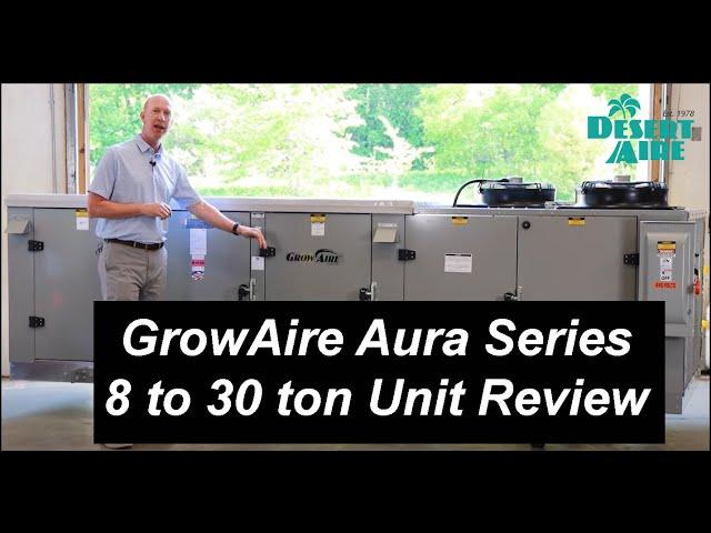 Desert Aire GrowAire™ Aura™ Series (8 to 30 ton) Unit Review