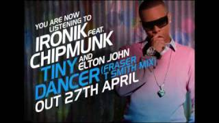 Ironik feat Chipmunk  & Elton John - Tiny Dancer (FRASER T SMITH Mix)