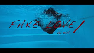 eill | FAKE LOVE/ (Official Teaser Video)