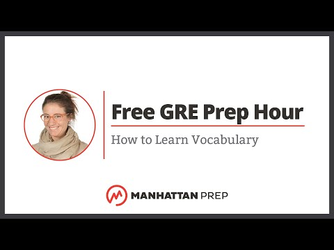 Free GRE Prep Hour: How to Learn Vocabulary