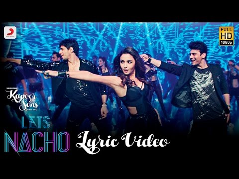 Let's Nacho Lyric Video - Kapoor & Sons| Sidharth| Alia| Badshah| Benny Dayal| Nucleya Mp3