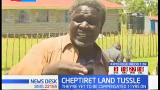 CHEPTIRET LAND TUSSLE: Farmers want their land back