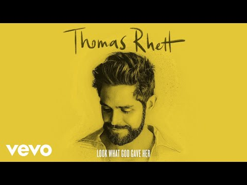 Thomas Rhett - Look What God Gave Her (Lyric Video)
