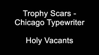 Trophy Scars - Chicago Typewriter (on-screen lyrics)