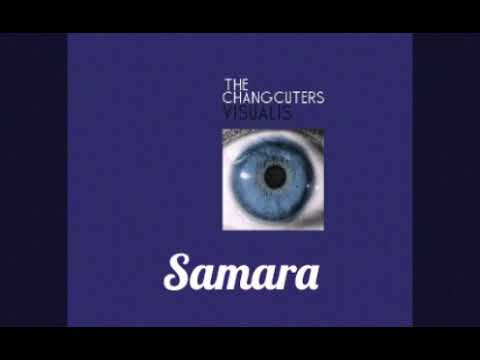 The Changcuters - Samara