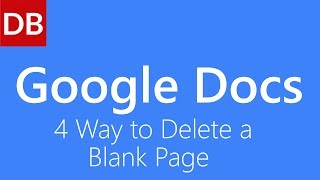 4 Ways to Delete a Blank Page | Google Docs Tutorial