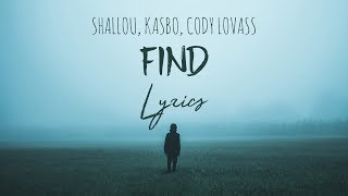 Shallou & Kasbo Ft. Cody Lovaas   Find (Lyrics)