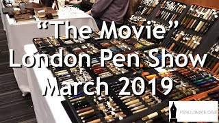 "London Pen Show ""The Movie"" March 2019"