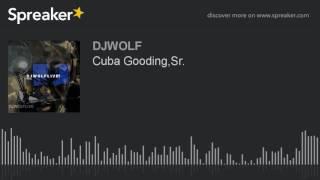 Cuba Gooding,Sr., R.I.P.