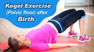 Pelvic Floor Kegel Exercise After Delivery