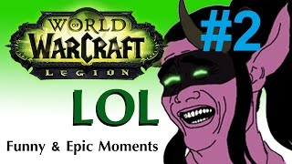 WoW Legion: Epic & Funny Moments #2 (Oct - Nov 2016)
