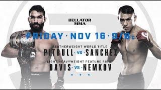Bellator 209: Patricio Pitbull vs. Emmanuel Sanchez - Friday, Nov. 16th