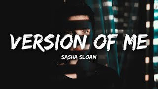 Sasha Sloan   Version Of Me (Lyrics)
