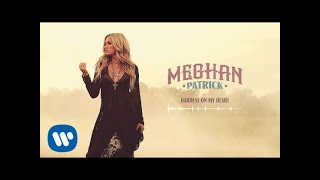 Meghan Patrick   Hardest On My Heart   Official Audio
