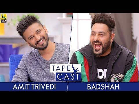 Badshah and Amit Trivedi | TapeCast Season 2 | Episode 5