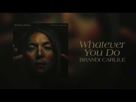 Brandi Carlile - Whatever You Do (Official Audio)